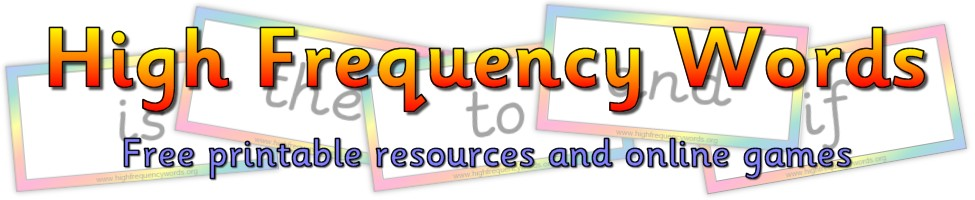 High Frequency Words - free printable resources and online games